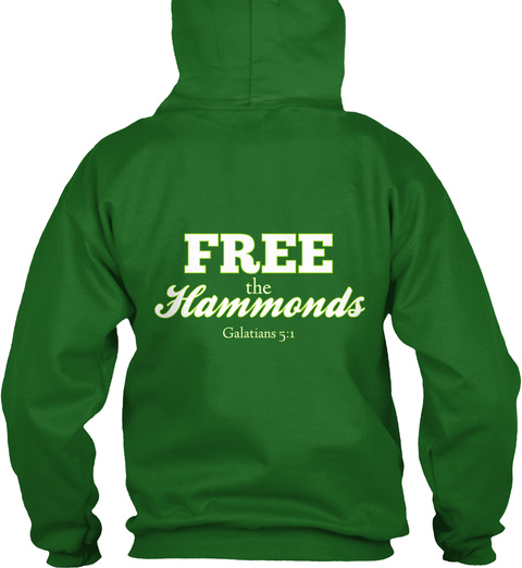 Free The Hammonds Galatians 5:1  Irish Green Sweatshirt Back