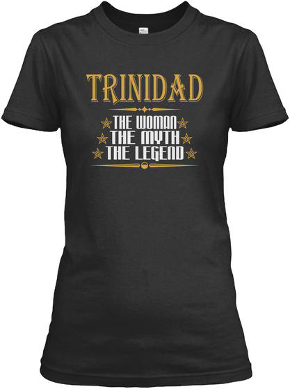 Trinidad The Woman The Myth The Legend Black T-Shirt Front