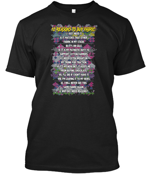 Quilting 10 Resons To Buy Fabric Black T-Shirt Front