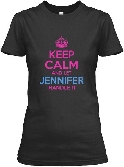 Keep Calm And Let Jennifer Handle It Black Women's T-Shirt Front