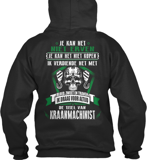 Je Kan Het Niet Erven Je Kan Het Niet Kopen Ik Verdiende Het Met Bloed Zweet En Tranen Ik Draag Voor Altijd De Titel... Jet Black T-Shirt Back