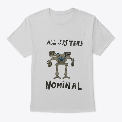All Systems Nominal Light Steel T-Shirt Front