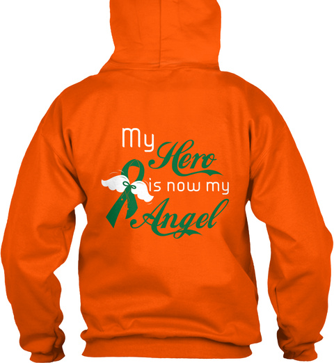 My Hero Is Now My Angel Safety Orange Sweatshirt Back