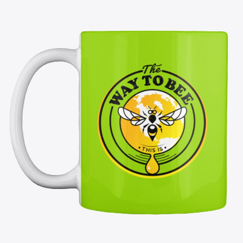 The Way To Bee Coffee Cup Lime Green T-Shirt Front