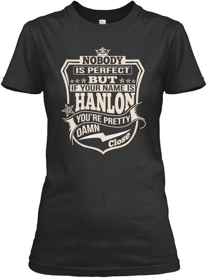 Nobody Perfect Hanlon Thing Shirts Black T-Shirt Front
