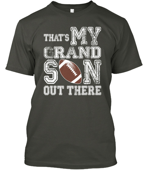 Thats My Grand Son Out There  Smoke Gray T-Shirt Front