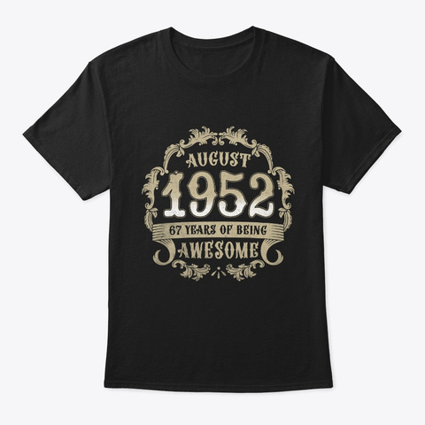 Made In August 1952 Birthday Shirt 67 Y Black T-Shirt Front