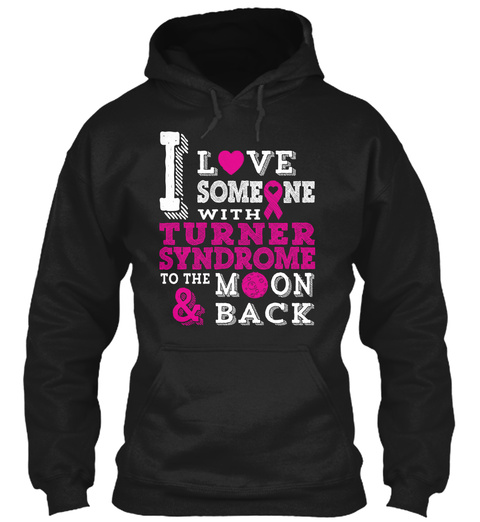 I Love Someone With Turner Syndrome To The Moon & Back  Black T-Shirt Front