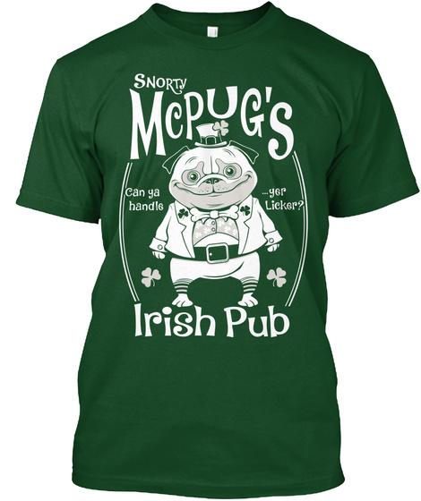 Snorty Mcpug's Irish Pub Can Ya Handle ...Yer Licker?  Forest Green  T-Shirt Front