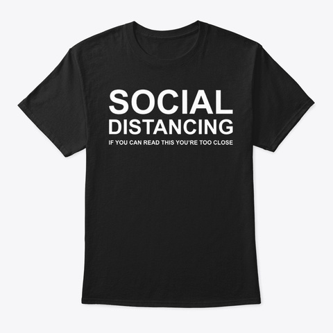 Social Distancing If You Can Read This Black T-Shirt Front