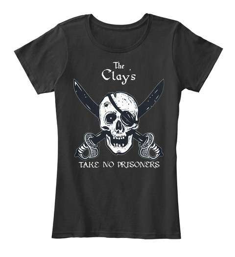 The Clay's Take No Prisoners Black T-Shirt Front