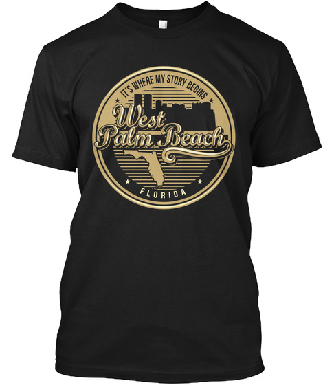 It's Where My Story Begins West Palm Beach Florida Black T-Shirt Front