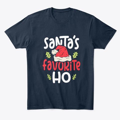 Santa's Favorite Ho Christmas Gift New Navy T-Shirt Front