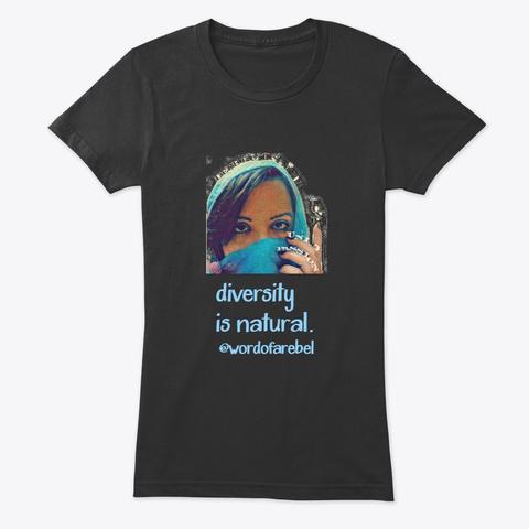 Diversity Is Natural Artivism Series Vintage Black T-Shirt Front