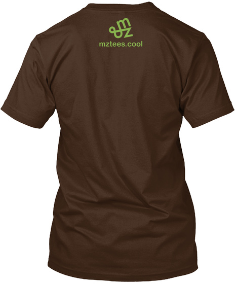M&Z Mztees.Cool Dark Chocolate T-Shirt Back