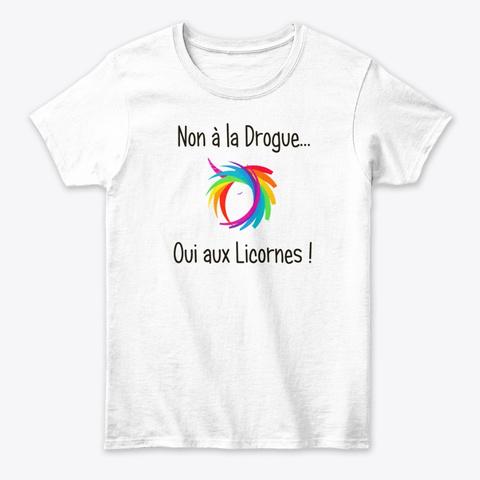 Non à La Drogue... Oui Aux Licornes White Women's T-Shirt Front