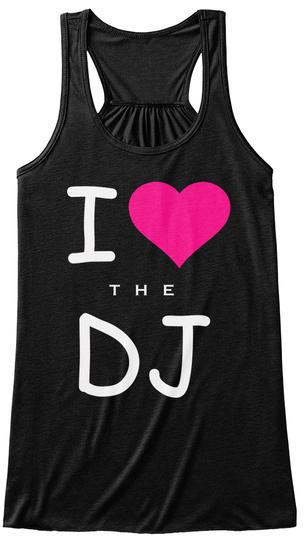 I Love Heart The Dj Music Party T Shirt Black T-Shirt Front