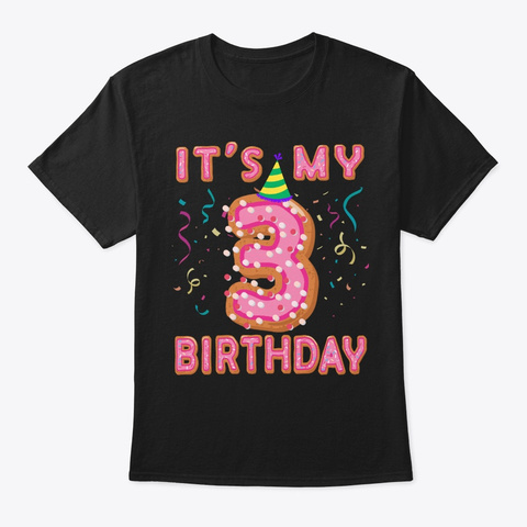Cute Donut It's My 3rd Birthday Sweet 3  Black T-Shirt Front