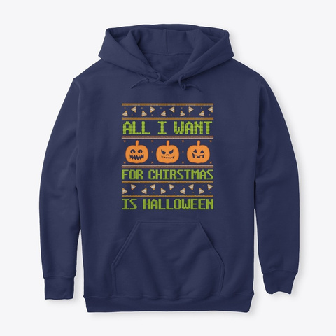 All I Want For Christmas Is Halloween Navy T-Shirt Front