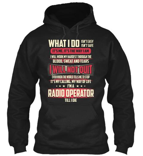 Radio Operator   What I Do Black T-Shirt Front