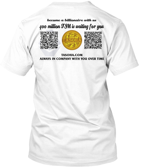 Become A Billionaire With Us 400 Million Tsh Is Waiting For You White T-Shirt Back