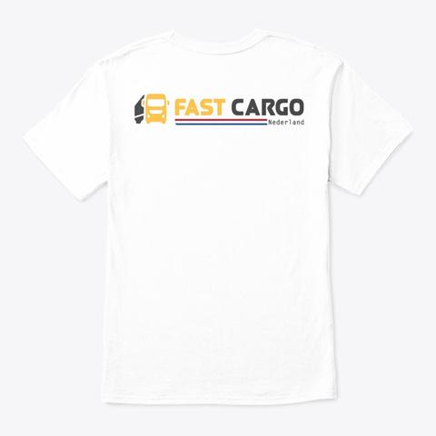 Fast Cargo Nld   T Shirt [White] White T-Shirt Back