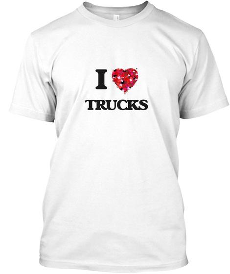 I Love Trucks White T-Shirt Front