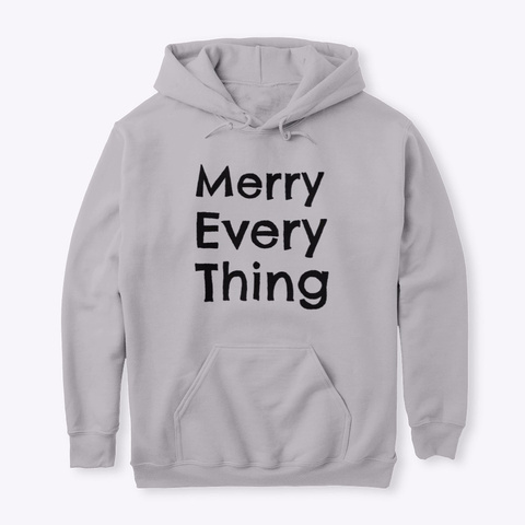 Merry Everything Sport Grey T-Shirt Front