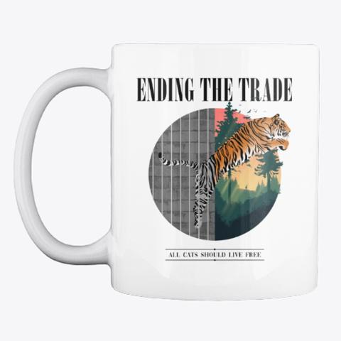 Ending The Trade   Mug White T-Shirt Front