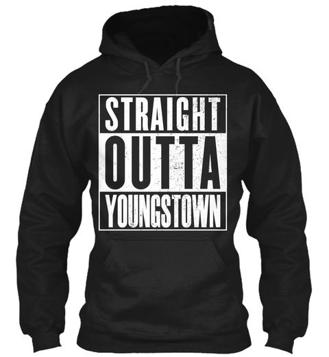 Straight Outta Youngstown  Black T-Shirt Front