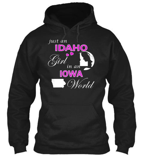 Just An Idaho Girl In An Iowa World Black T-Shirt Front