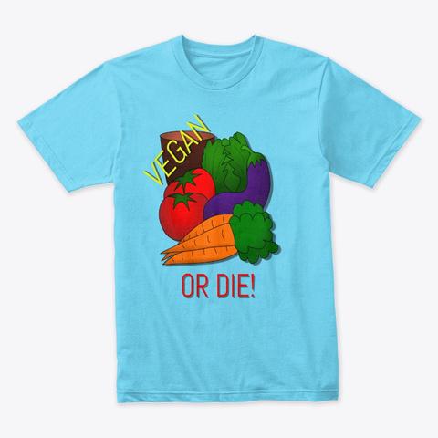 Vegan Or Die Set Tahiti Blue T-Shirt Front