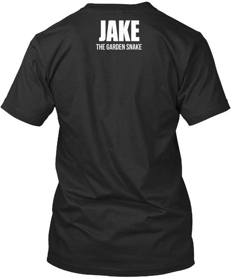 Jake The Garden Snake Black T-Shirt Back