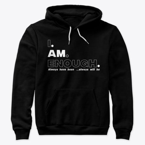 I. Am. Enough Black T-Shirt Front