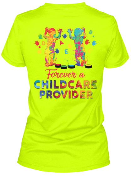 Forever A Childcare Provider Safety Green T-Shirt Back