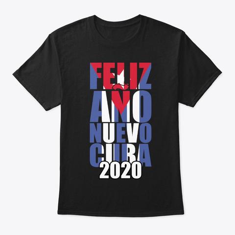 Feliz Ano Nuevo Cuba 2020 Cuban New Black T-Shirt Front