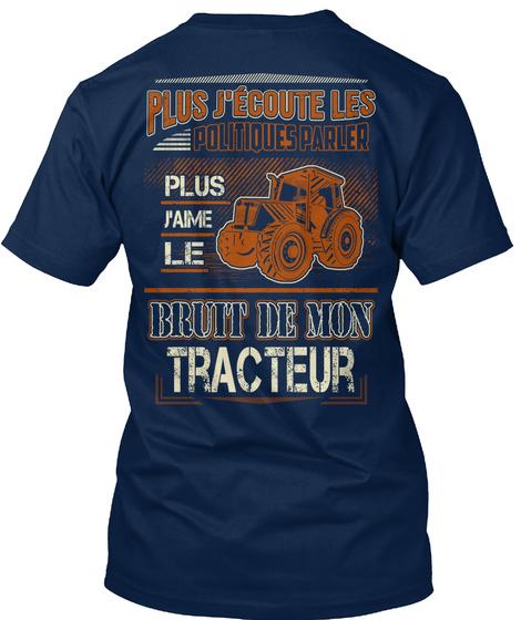 Plus J'ecoute Les Politiques Parler Navy T-Shirt Back