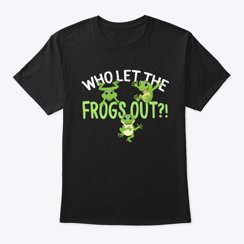 Funny Let The Frogs Out Plague Pesach Black T-Shirt Front