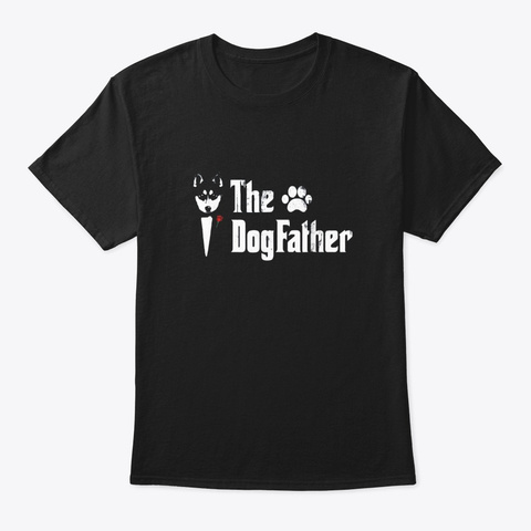 The Dogfather Siberian Husky Dog Dad Tee Black T-Shirt Front