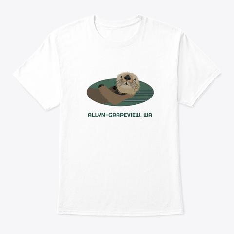 Allyn Grapeview Wa Otter Pnw White T-Shirt Front