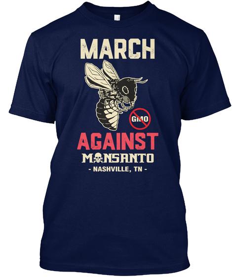 March Against Monsanto Nashville Tn Navy T-Shirt Front