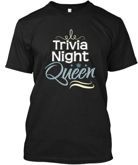 Trivia Night Queen Bar Quiz Game Lover Black T-Shirt Front