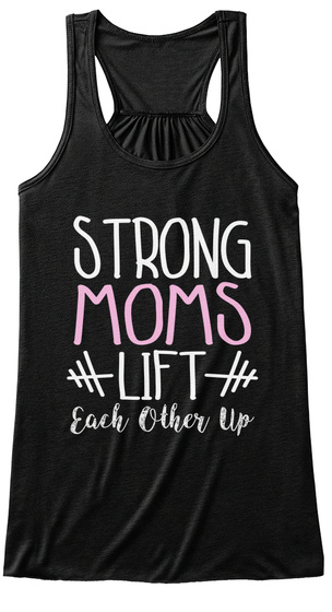 Strong Moms Lift Each Other Up Black Women's Tank Top Front