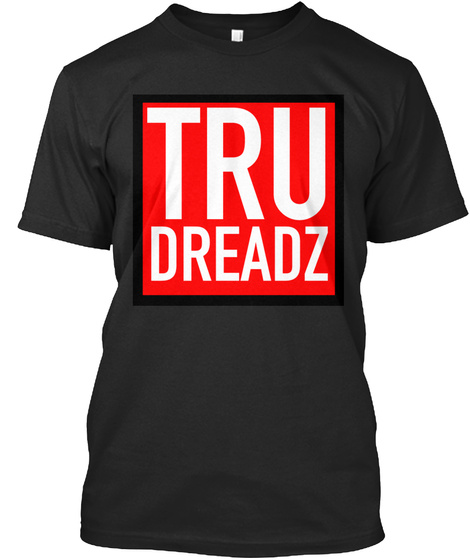 Tru Dreadz Promotion Black T-Shirt Front