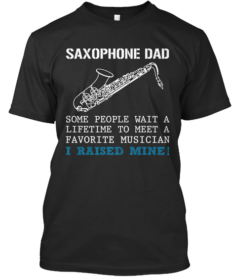 Saxophone Dad Limited Edition Black T-Shirt Front