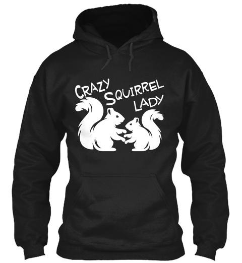 Crazy Squirrel Lady  Black T-Shirt Front