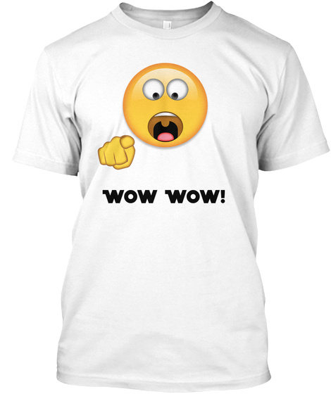Wow Wow! White T-Shirt Front