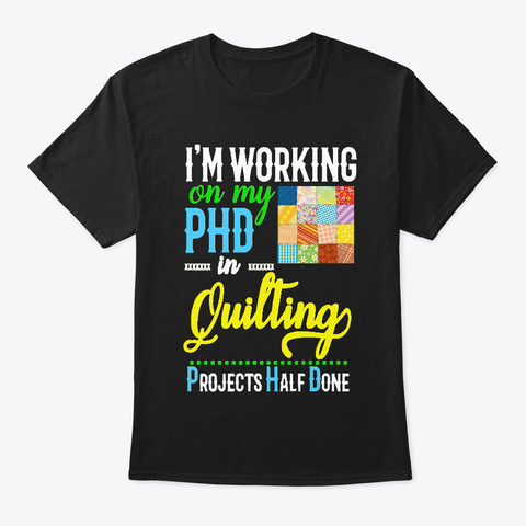 Quilting Phd Black T-Shirt Front
