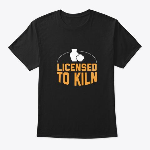 Licensed Kiln Funny Pottery Lover Shirt Black T-Shirt Front