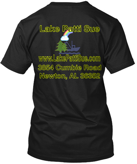 Lake Patti Sue Www.Lake Patti Sue.Com 3854 Cumbie Road Newton, Al 36352 Black T-Shirt Back